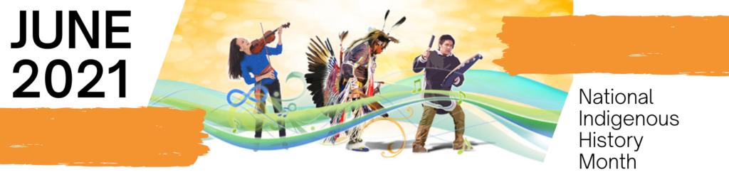 June 2021 Banner - National Indigenous History Month