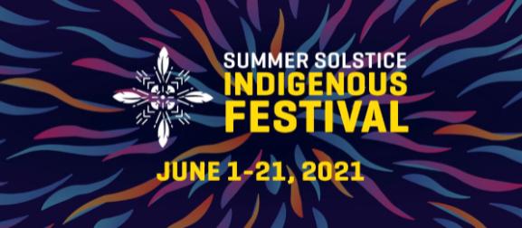Summer Solstice Indigenous Festival Banner June 1-21, 2021