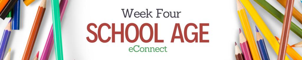 Week 4 - School Age - eConnect Banner